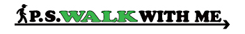 P.S. Walk With Me Sticky Logo